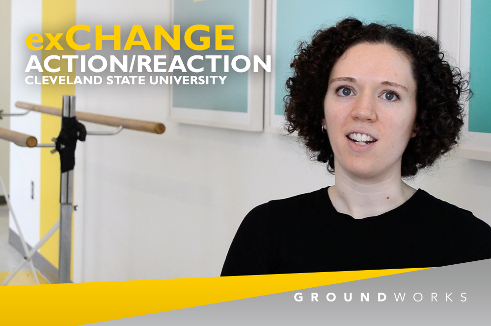 GroundWorks DanceTheater - Action/Reaction Cleveland State University - Sarah
