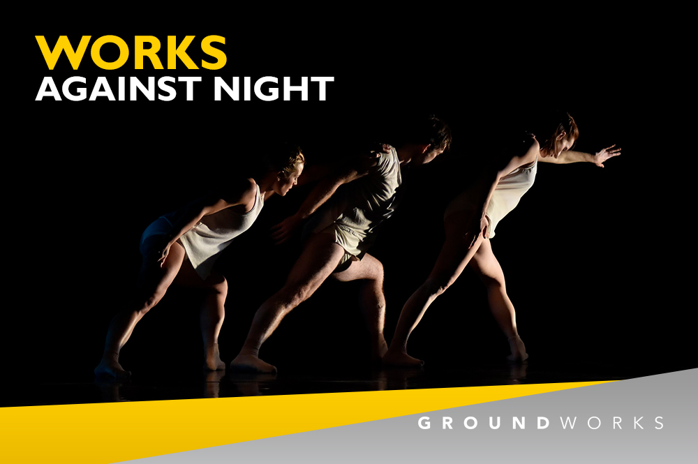 GroundWorks DanceTheater Against Night